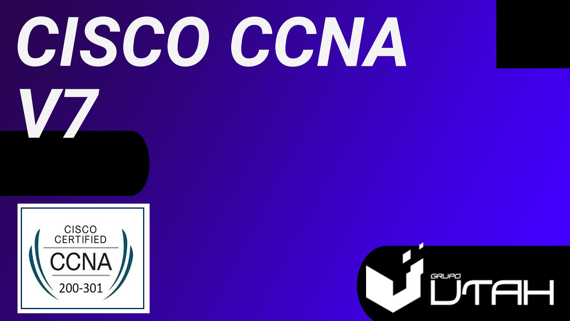 CISCO - CCNA V7 -N6 - 2021