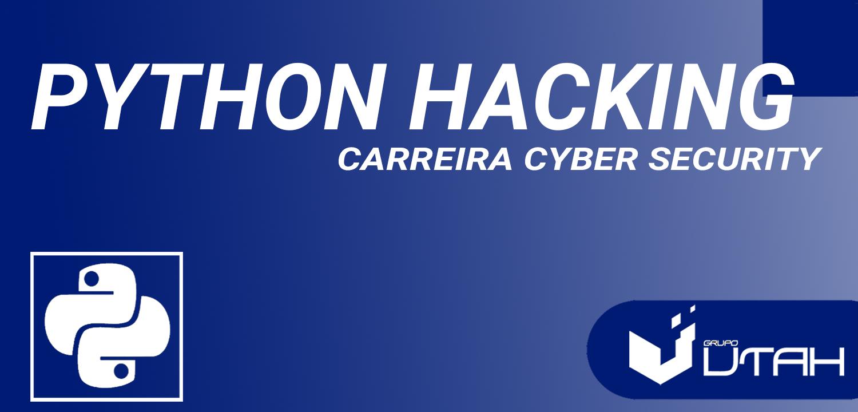 PYTHON HACKING - CARREIRA CS - N1 - 2021